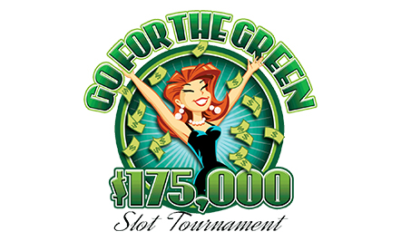 Go For The Green $175,000 Slot Tournament