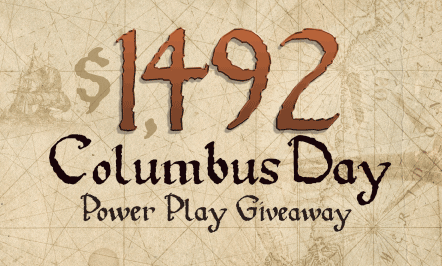Columbus Day Power Play Giveaway
