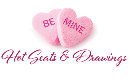 Be Mine Hot Seats & Drawings