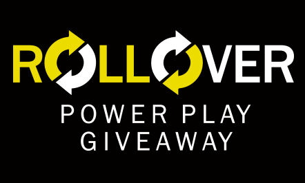 Rollover Power Play Giveaway
