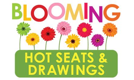 Blooming Hot Seats & Drawings