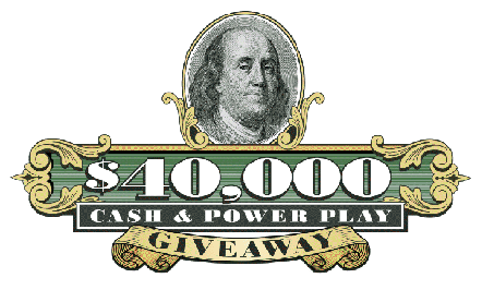 $40,000 Cash & Power Play Giveaway