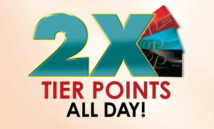 2X Tier Points All Day!