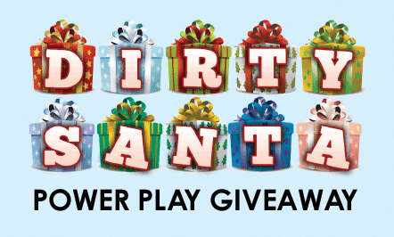 Dirty Santa Power Play Giveaway