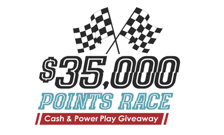$35,000 Points Race Cash & Power Play Giveaway