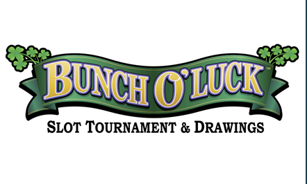 Bunch O' Luck Slot Tournament & Drawings