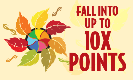Fall Into Up To 10x Points