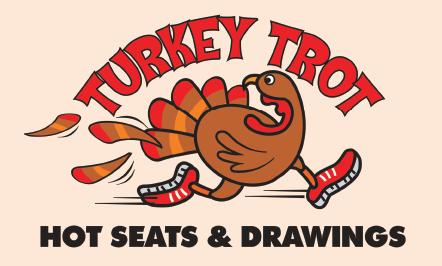 Turkey Trot Hot Seats & Drawings