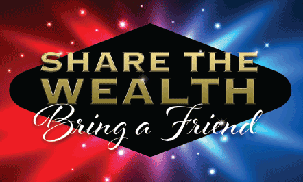 Share The Wealth Bring A Friend