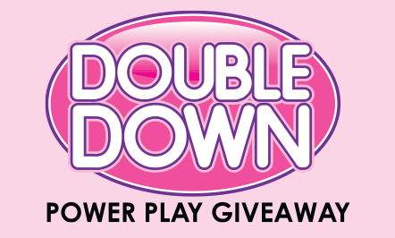 Double Down Power Play Giveaway
