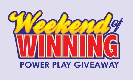 Weekend of Winning Power Play Giveaway