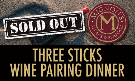 **SOLD OUT** Three Sticks Wine Pairing Dinner