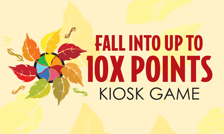Fall Into Up To 10X Points Kiosk Game